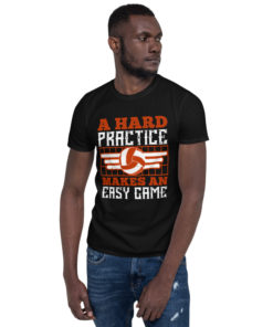 A hard practice makes an easy game Unisex T-Shirt