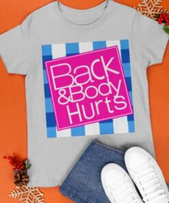 Back And Body Hurts Unisex shirt