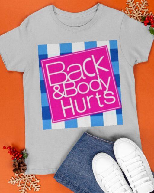 Back And Body Hurts Unisex shirt