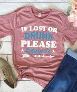 If lost or drunk please return to Unisex T-Shirt