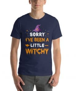Sorry I have been a little witchy Halloween t-shirt